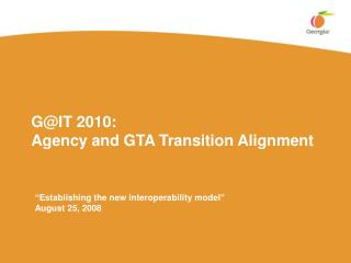 G@IT 2010: Agency and GTA Transition Alignment