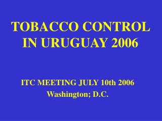 TOBACCO CONTROL  IN URUGUAY 2006