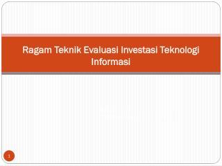 Ragam Teknik Evaluasi Investasi Teknologi Informasi