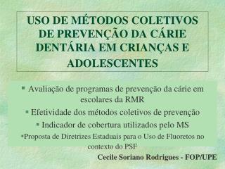 USO DE MÉTODOS COLETIVOS DE PREVENÇÃO DA CÁRIE DENTÁRIA EM CRIANÇAS E ADOLESCENTES