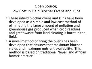 Open Source;  Low Cost In Field Biochar Ovens and Kilns