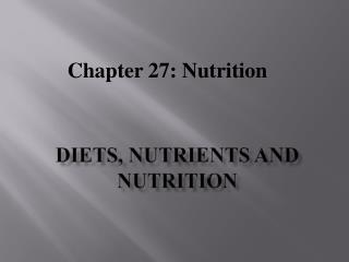 Diets, Nutrients and Nutrition