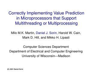 Milo M.K. Martin,  Daniel J. Sorin , Harold W. Cain,  Mark D. Hill, and Mikko H. Lipasti