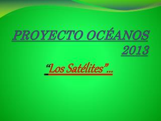 PROYECTO OC�ANOS 2013