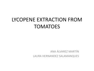 LYCOPENE EXTRACTION FROM TOMATOES