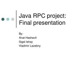 Java RPC project: Final presentation