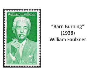 """Barn Burning"" (1938) William Faulkner"