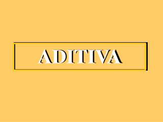 ADITIV A