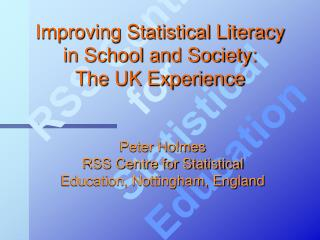 Improving Statistical Literacy in School and Society: The UK Experience
