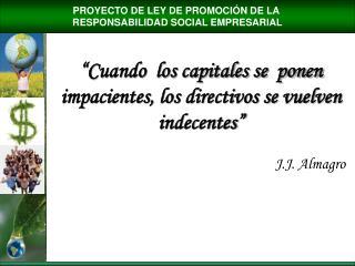 PROYECTO DE LEY DE PROMOCI�N DE LA  RESPONSABILIDAD SOCIAL EMPRESARIAL