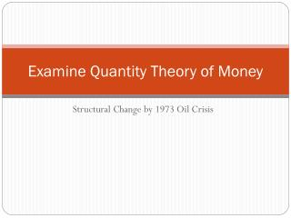 Examine Quantity Theory of Money