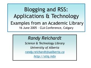 Randy Reichardt Science & Technology Library University of Alberta randy.reichardt@ualberta