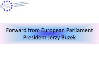 Forward from European Parliament President  Jerzy Buzek