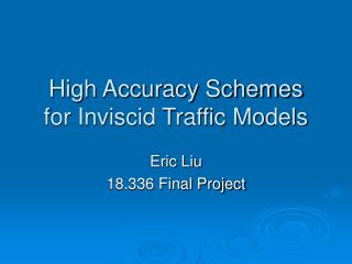 High Accuracy Schemes for Inviscid Traffic Models