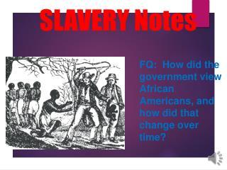 SLAVERY Notes