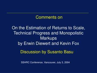 Discussion by Susanto Basu