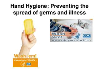 Hand Hygiene: Preventing the spread of germs and illness