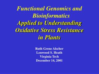 Functional Genomics and Bioinformatics Applied to Understanding Oxidative Stress Resistance