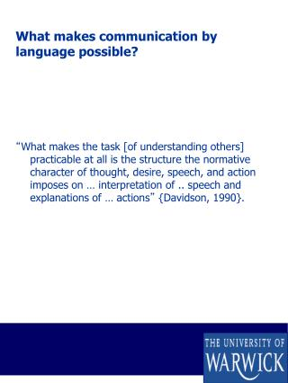 What makes communication by language possible?