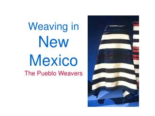 Weaving in  New Mexico The Pueblo Weavers
