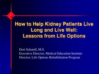 How to Help Kidney Patients Live Long and Live Well: Lessons from Life Options