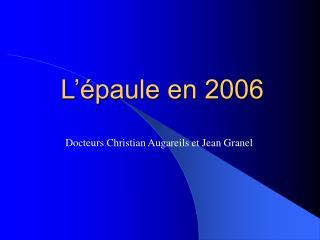 L'épaule en 2006