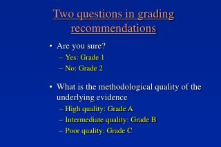 Two questions in grading recommendations