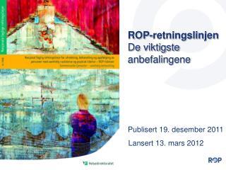 ROP-retningslinjen De viktigste  anbefalingene