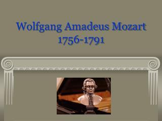 Wolfgang Amadeus Mozart 1756-1791