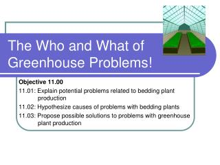 The Who and What of Greenhouse Problems!