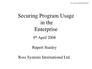 Securing Program Usage  in the  Enterprise
