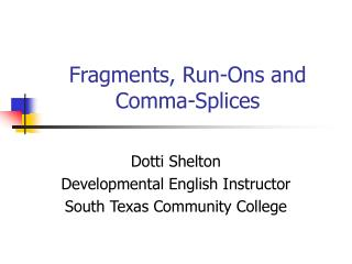 Fragments, Run-Ons and Comma-Splices