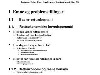 Professor Erling Eide: Forelesninger i retts konomi B og M