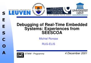 Debugging of Real-Time Embedded Systems: Experiences from SEESCOA
