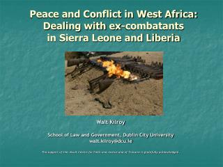 Peace and Conflict in West Africa: Dealing with ex-combatants  in Sierra Leone and Liberia
