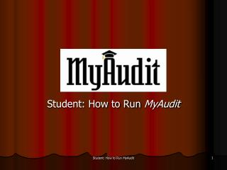 Student: How to Run  MyAudit