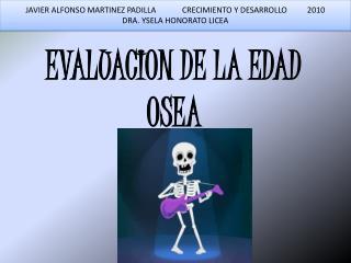 EVALUACION DE LA EDAD OSEA