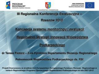III Regionalna Konferencja Ewaluacyjna –  Rzeszów 2010