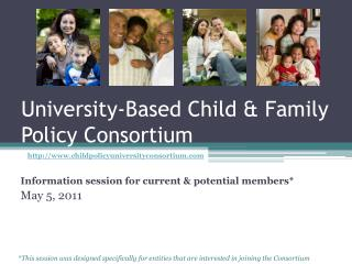 University-Based Child  Family Policy Consortium