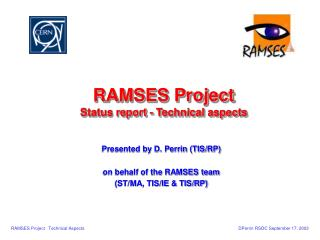 RAMSES Project Status report - Technical aspects