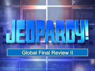 Global Final Review II