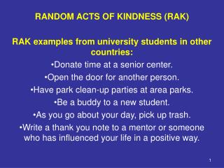 RANDOM ACTS OF KINDNESS (RAK) RAK examples from university students in other countries: