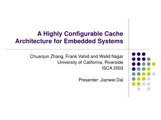 A Highly Configurable Cache Architecture for Embedded Systems