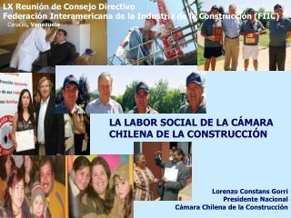 LA LABOR SOCIAL DE LA CÁMARA CHILENA DE LA CONSTRUCCIÓN