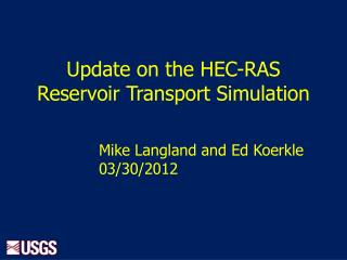 Update on the HEC-RAS Reservoir Transport Simulation