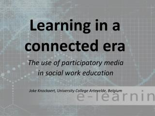 Learning  in a  connected  era