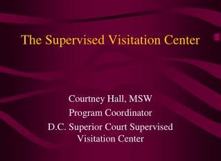 The Supervised Visitation Center