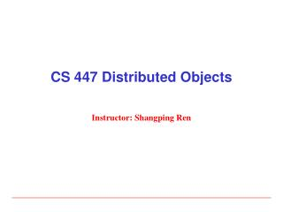 CS 447 Distributed Objects