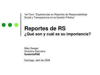 Maia Seeger Directora Ejecutiva  SustentaRSE Santiago, abril de 2008