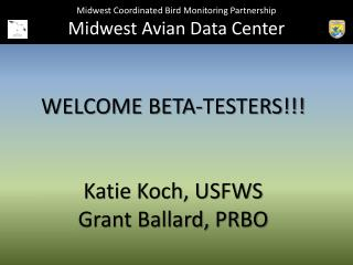 Midwest Coordinated Bird Monitoring Partnership Midwest Avian Data Center